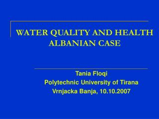 WATER QUALITY AND HEALTH ALBANIAN CASE
