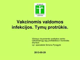 Vakcinomis valdomos infekcijos. Tymų protrūkis. 2013-05-29