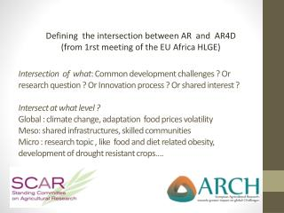Defining  the intersection between AR  and  AR4D (from 1rst meeting of the EU Africa HLGE)