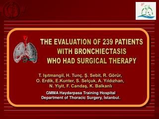 THE EVALUATION OF 239 PATIENTS WITH BRONCHIECTASIS WHO HAD SURGICAL THERAPY