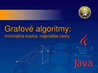 Grafov é algoritmy: minimálna kostra, najkratšie cesty