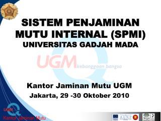 SISTEM PENJAMINAN MUTU INTERNAL (SPMI) UNIVERSITAS GADJAH MADA