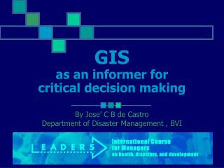 GIS as an informer for  critical decision making