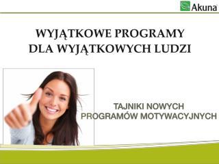 Nowe programy Akuny: 1. Zyskuje Twój Klient – Zyskujesz i TY!