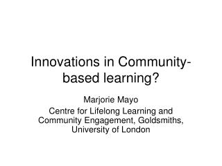 Innovations in Community-based learning?
