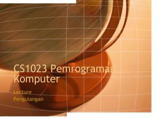 CS1023 Pemrograman Komputer