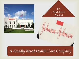 A broadly based Health Care Company