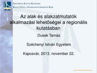 Az alak és alakzatmutatók alkalmazási lehetőségei a regionális kutatásban