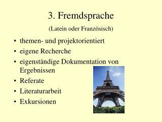 3. Fremdsprache (Latein oder Französisch)