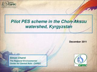 Pilot PES scheme in the Chon - Aksuu watershed, Kyrgyzstan