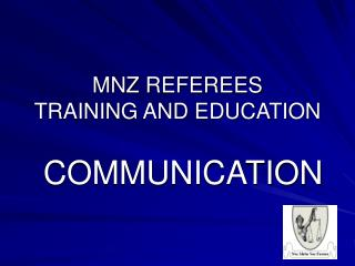 MNZ REFEREES  TRAINING AND EDUCATION