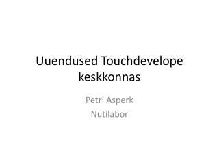 Uuendused  Touchdevelope  keskkonnas