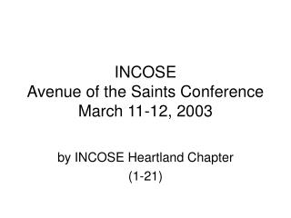 INCOSE Avenue of the Saints Conference March 11-12, 2003