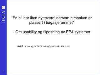 Arild Faxvaag, arild.faxvaag@medisin.ntnu.no
