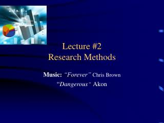 Lecture #2  Research Methods