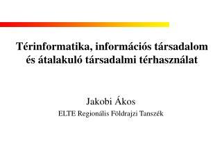 Térinformatika, információs társadalom  és átalakuló társadalmi térhasználat