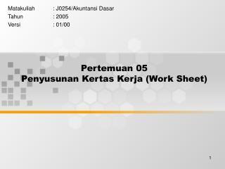 Pertemuan 05 Penyusunan Kertas Kerja (Work Sheet)