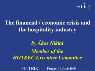 The financial  / economic  crisis and the hospitality industry