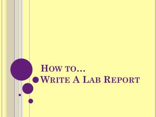 How to� Write A Lab Report