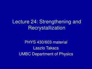 Lecture 24: Strengthening and Recrystallization