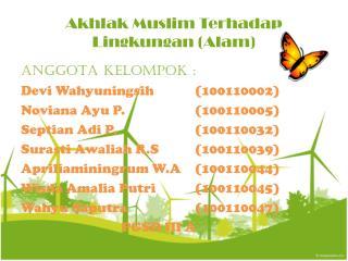Akhlak Muslim Terhadap Lingkungan (Alam)