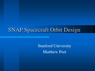 SNAP Spacecraft Orbit Design