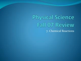 Physical Science  Fall 07 Review