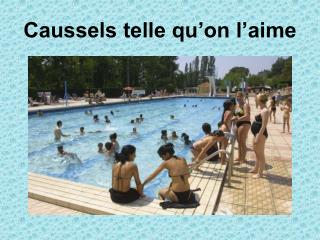Caussels telle qu'on l'aime