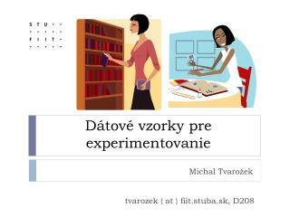 Dátové vzorky pre experimentovanie