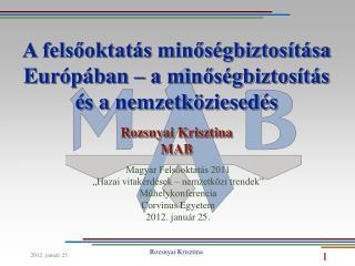"""Magyar Felsőoktatás 2011 """"Hazai vitakérdések – nemzetközi trendek"""" Műhelykonferencia"""
