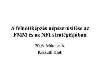 A felnőttképzés népszerűsítése az FMM és az NFI stratégiájában
