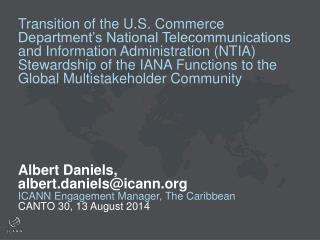 Albert Daniels, albert.daniels@icann ICANN Engagement Manager, The Caribbean