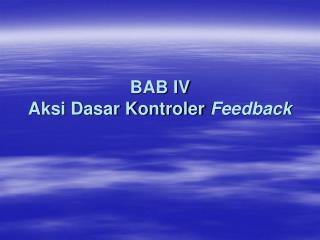 BAB IV Aksi Dasar Kontroler  Feedback