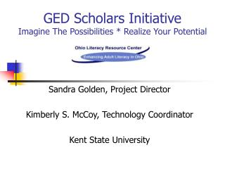 GED Scholars Initiative Imagine The Possibilities * Realize Your Potential