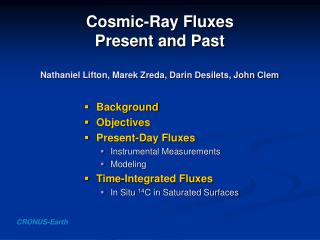Cosmic-Ray Fluxes Present and Past