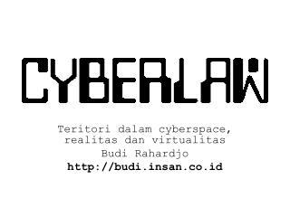 Teritori dalam cyberspace, realitas dan virtualitas Budi Rahardjo budisan.co.id