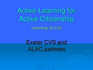 Active Learning for Active Citizenship