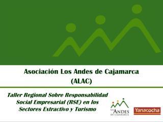 Asociaci�n Los Andes de Cajamarca (ALAC)