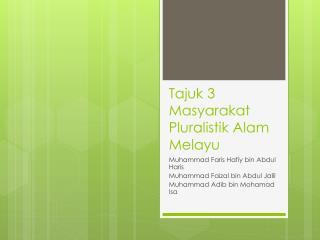 Tajuk  3  Masyarakat Pluralistik Alam Melayu