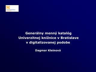 Generálny menný katalóg   Univerzitnej knižnice v Bratislave  v digitalizovanej podobe
