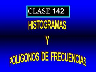 CLASE  142
