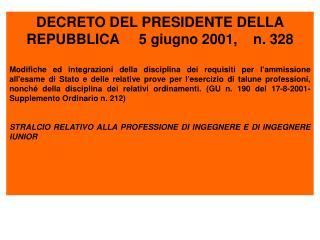 DECRETO DEL PRESIDENTE DELLA REPUBBLICA     5 giugno 2001,    n. 328