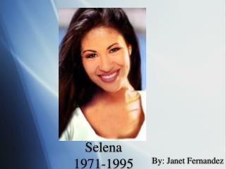 Selena 1971-1995