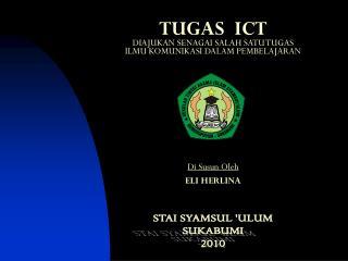 TUGAS  ICT DIAJUKAN SENAGAI SALAH SATU TUGAS ILMU KOMUNIKASI DALAM PEMBELAJARAN