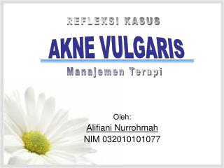 Oleh: Alifiani Nurrohmah NIM 032010101077