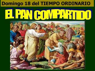 Domingo 18 del TIEMPO ORDINARIO