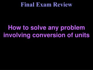 How to solve any problem involving conversion of units