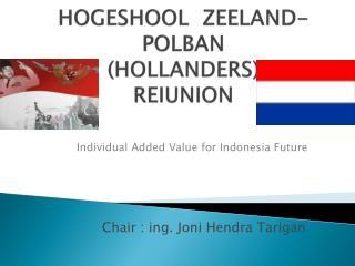 HOGESHOOL  ZEELAND-POLBAN (HOLLANDERS) REIUNION