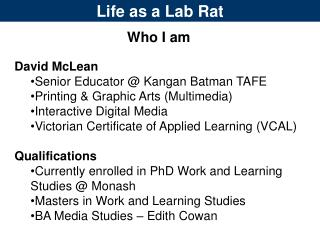 Life as a Lab Rat
