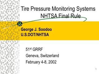 Tire Pressure Monitoring Systems   NHTSA Final Rule   George J. Soodoo U.S.DOT